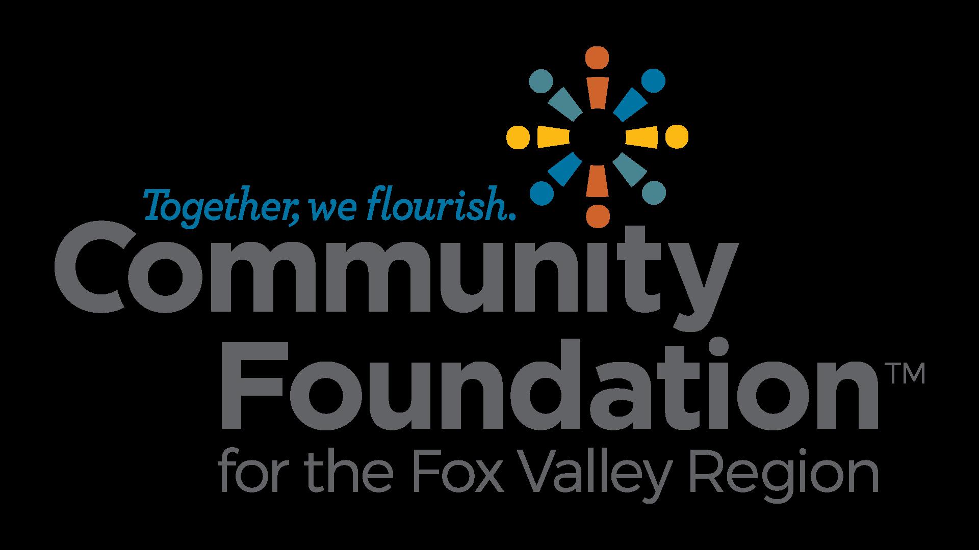 Community Foundation for the Fox Valley Region. Together, we flourish.